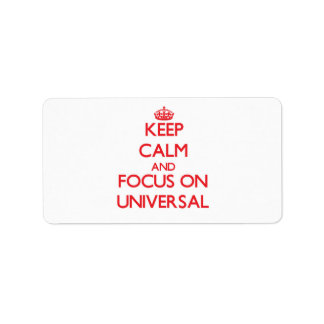 Keep Calm and focus on Universal Address Label