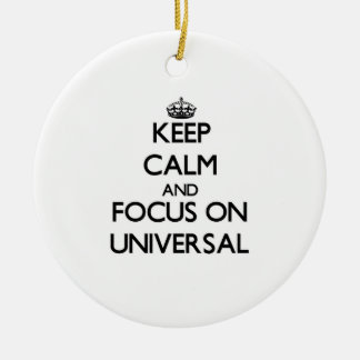 Keep Calm and focus on Universal Ornaments