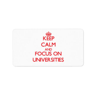Keep Calm and focus on Universities Personalized Address Labels