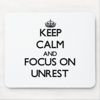 Keep Calm And Focus On Unrest Mousepad