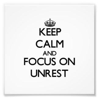 Keep Calm And Focus On Unrest Photo Art