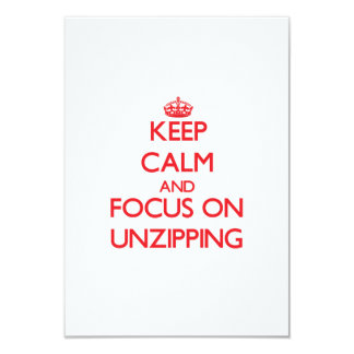 Keep Calm and focus on Unzipping 3.5x5 Paper Invitation Card