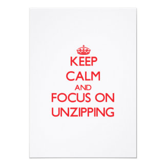 Keep Calm and focus on Unzipping 5x7 Paper Invitation Card