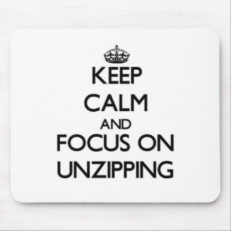 Keep Calm and focus on Unzipping Mouse Pad