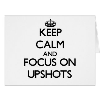 Keep Calm and focus on Upshots Large Greeting Card