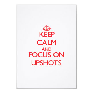 Keep Calm and focus on Upshots 5x7 Paper Invitation Card