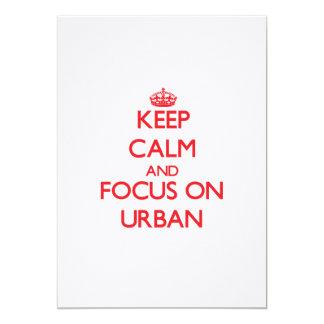 Keep Calm and focus on Urban Invitations