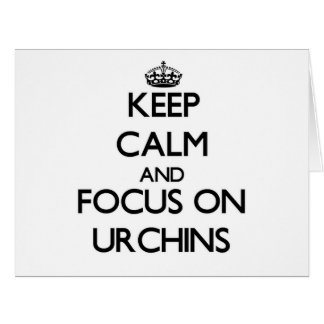 Keep Calm and focus on Urchins Large Greeting Card