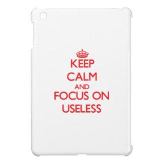 Keep Calm and focus on Useless iPad Mini Case