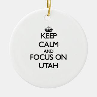 Keep Calm and focus on Utah Ornament