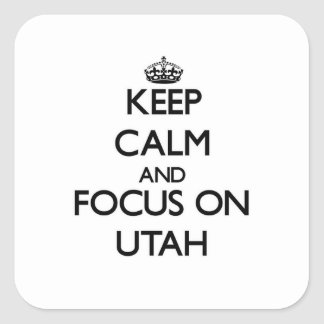 Keep Calm and focus on Utah Stickers