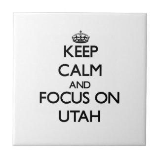 Keep Calm and focus on Utah Tiles