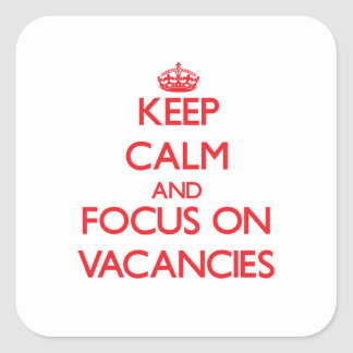 Keep Calm and focus on Vacancies Sticker