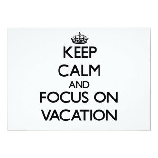 Keep Calm and focus on Vacation 5x7 Paper Invitation Card