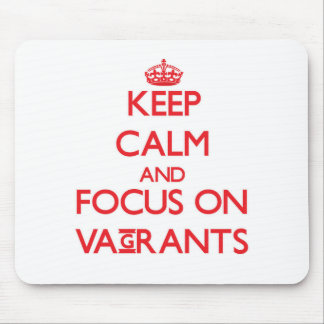Keep Calm and focus on Vagrants Mousepads