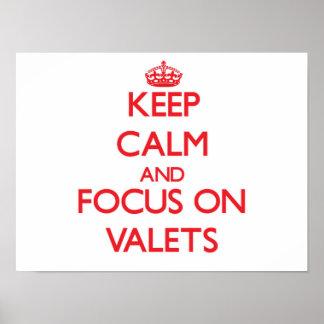Keep Calm and focus on Valets Print