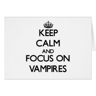 Keep Calm and focus on Vampires Stationery Note Card