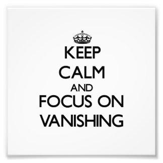 Keep Calm and focus on Vanishing Photo