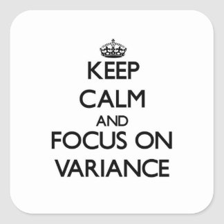 Keep Calm and focus on Variance Square Sticker