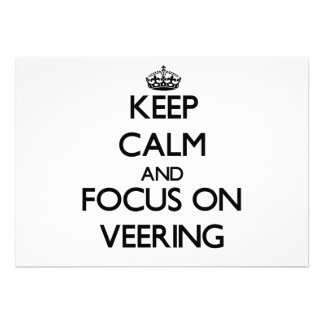 Keep Calm and focus on Veering Personalized Invite