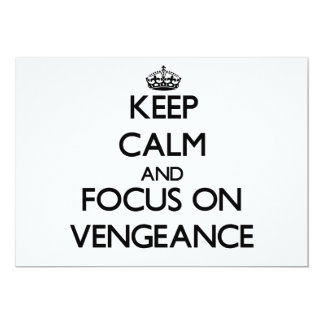 Keep Calm and focus on Vengeance 5x7 Paper Invitation Card