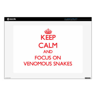 Keep calm and focus on Venomous Snakes Laptop Decal