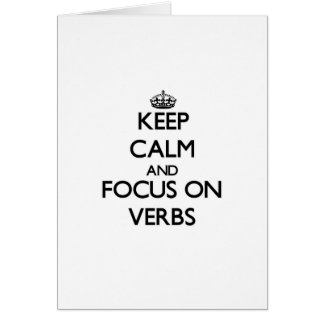 Keep Calm and focus on Verbs Greeting Card