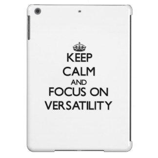 Keep Calm and focus on Versatility iPad Air Cover