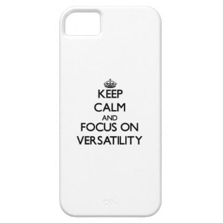 Keep Calm and focus on Versatility iPhone 5/5S Cover