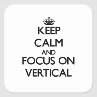 Keep Calm and focus on Vertical Square Sticker