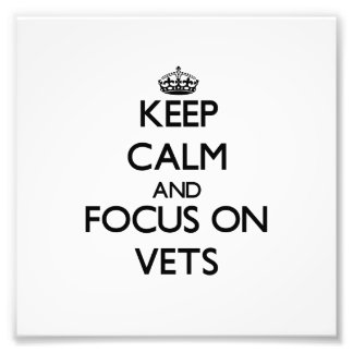 Keep Calm and focus on Vets Photographic Print