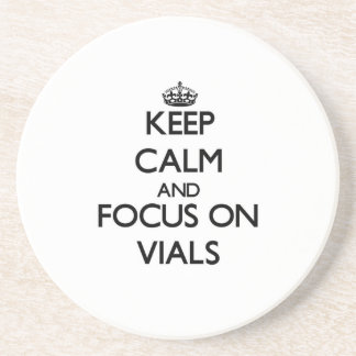 Keep Calm and focus on Vials Beverage Coaster