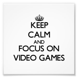 Keep Calm and focus on Video Games Photo Print