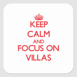 Keep Calm and focus on Villas Square Sticker