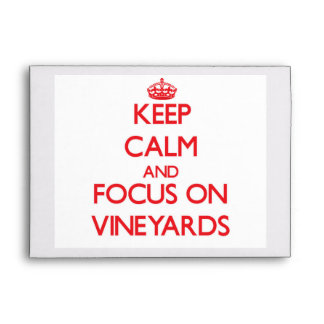 Keep Calm and focus on Vineyards Envelope