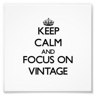 Keep Calm and focus on Vintage Photo Print