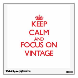 Keep Calm and focus on Vintage Room Graphic