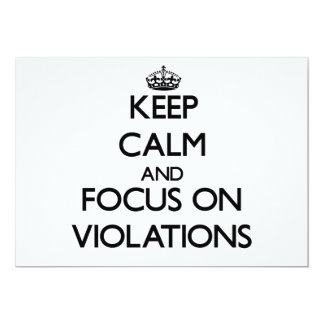 Keep Calm and focus on Violations 5x7 Paper Invitation Card