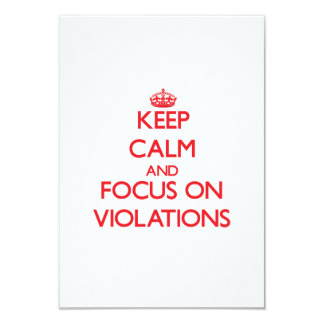 Keep Calm and focus on Violations 3.5x5 Paper Invitation Card