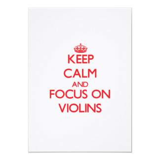 Keep Calm and focus on Violins Personalized Invites