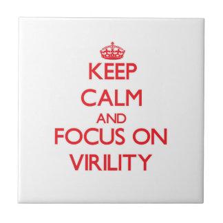 Keep Calm and focus on Virility Ceramic Tiles