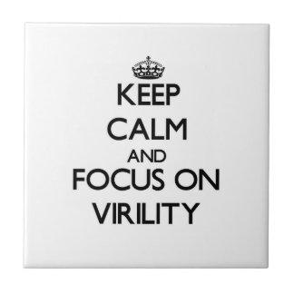 Keep Calm and focus on Virility Tile