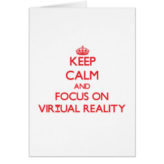 Keep Calm and focus on Virtual Reality Greeting Cards