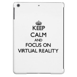 Keep Calm and focus on Virtual Reality Case For iPad Air