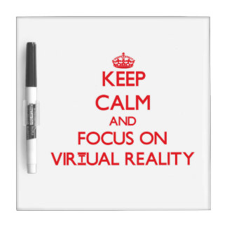 Keep Calm and focus on Virtual Reality Dry-Erase Boards