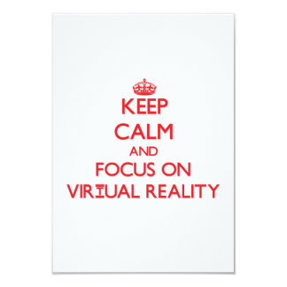"Keep Calm and focus on Virtual Reality 3.5"" X 5"" Invitation Card"