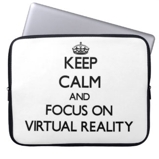 Keep Calm and focus on Virtual Reality Laptop Computer Sleeves