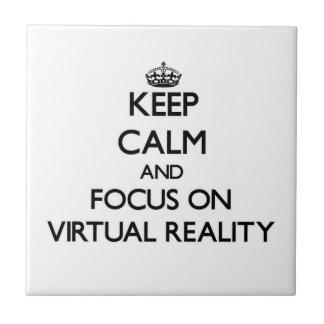 Keep Calm and focus on Virtual Reality Tiles