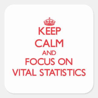 Keep Calm and focus on Vital Statistics Stickers