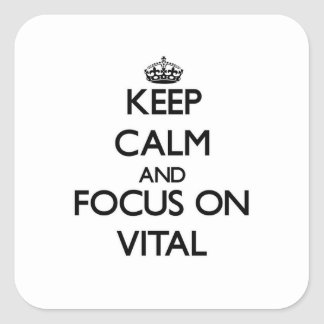 Keep Calm and focus on Vital Square Sticker